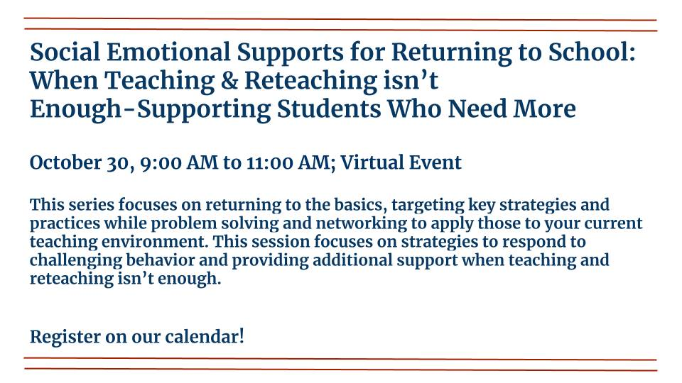 Social Emotional Supports for Returning to School: When Teaching & Reteaching Isn't Enough~ Supporti